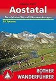 Aostatal: Die schönsten Tal- und Höhenwanderungen. 50 Touren. Mit GPS-Daten. (Rother Wanderführer)