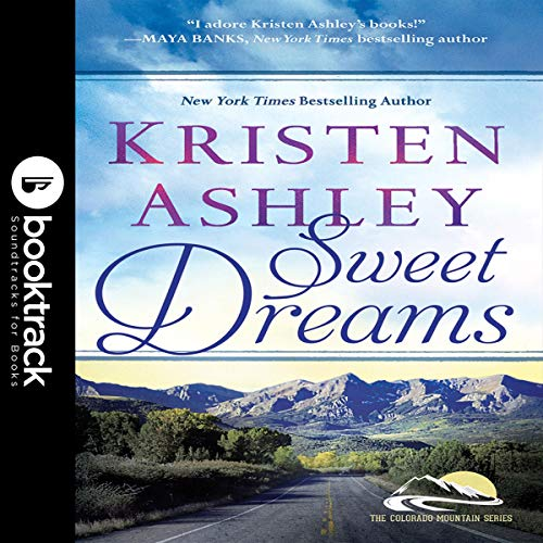 Sweet Dreams (Booktrack Edition) Audiobook By Kristen Ashley cover art
