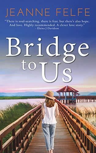 Bridge to Us: A Wonderful, Moving Second Chance Romance (English Edition)
