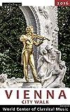 Vienna City Walk - World Center of Classical Music (English Edition)
