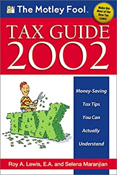 Paperback The Motley Fool Tax Guide 2002 : Money-Saving Tax Tips You Can Actually Understand Book