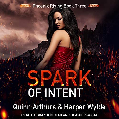 Spark of Intent: Phoenix Rising Series, Book 3