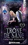 Vampire Dynasty, tome 2 : Trône de sang par Phaeton