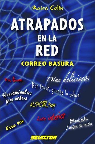 Atrapados en la red: Correo basura (Coleccion Cultural) (Spanish Edition)
