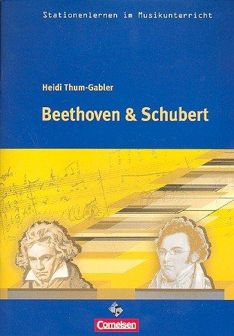 Beethoven und Schubert (+CD) : Arbeitsmaterialien für den Musikunterricht
