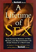 A Lifetime of Sex: The Ultimate Manual on Sex, Women and Relationships for Every Stage of a Man's Life