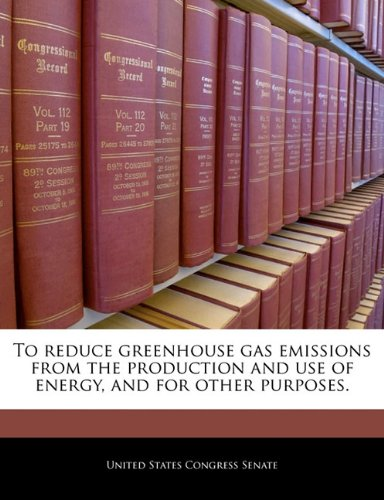 To reduce greenhouse gas emissions from the production and use of energy, and for other purposes.