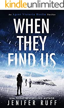 When They Find Us (Agent Victoria Heslin Series Book 3)