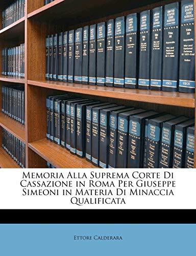 Memoria Alla Suprema Corte Di Cassazione in Roma Per Giuseppe Simeoni in Materia Di Minaccia Qualificata