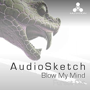 Blow My Mind / Purest Cut