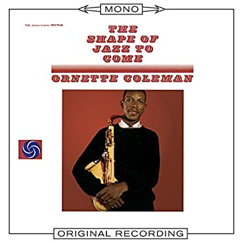 The Shape of Jazz To Come (Mono)
