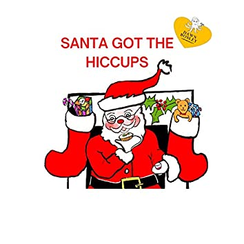 Santa got the hiccups