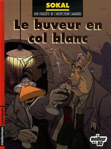 Une enquête de l'inspecteur Canardo, Tome 13 : Le buveur en col blanc : Edition spéciale