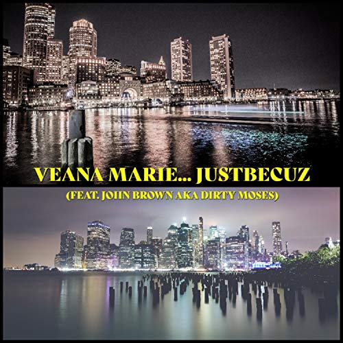 Veana Marie... Just Becuz (feat. John Brown AKA Dirty Moses) [Explicit]