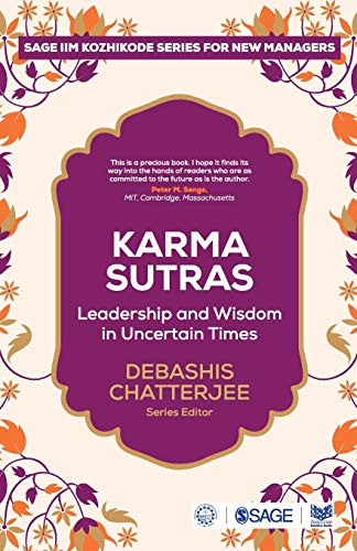 Karma Sutras: Leadership and Wisdom for Uncertain Times (SAGE IIM-Kozhikode Series for New Managers)