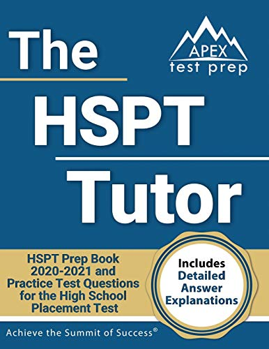 The HSPT Tutor: HSPT Prep Book 2020-2021 and Practice Test Questions for the High School Placement T