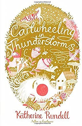 Cartwheeling in Thunderstorms by Katherine Rundell(2014-08-26)