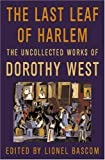 The Last Leaf of Harlem: Selected and Newly Discovered Fiction by the Author of The Wedding by Dorothy West (2008-02-05)