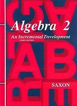 Algebra 2: An Incremental Development (Saxon Algebra)