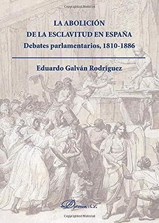 Abolición de la esclavitud en España,La (Historia (dykinson))