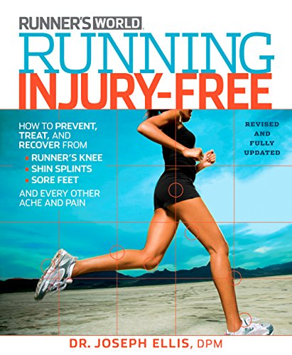 Running Injury-Free: How to Prevent, Treat, and Recover From Runner's Knee, Shin Splints, Sore Feet and Every Other Ache and Pain (English Edition)