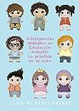 Inteligencias múltiples en educación infantil. La práctica en el aula