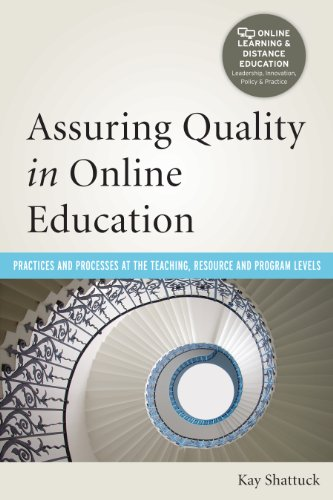 Compare Textbook Prices for Assuring Quality in Online Education: Practices and Processes at the Teaching, Resource, and Program Levels Online Learning and Distance Education Illustrated Edition ISBN 9781579228712 by Shattuck, Kay