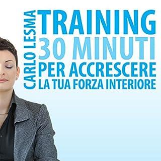Training: 30 minuti per accrescere la tua forza interiore copertina
