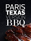 Paris-Texas version BBQ