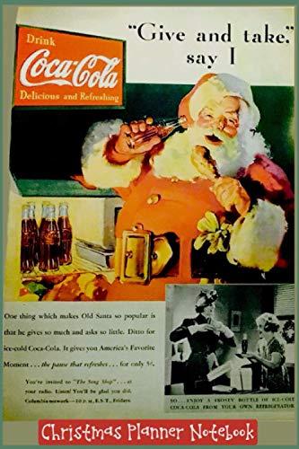 CHRISTMAS PLANNER NOTEBOOK: Cover vintage Coca Cola Santa ad - Special Interior...
