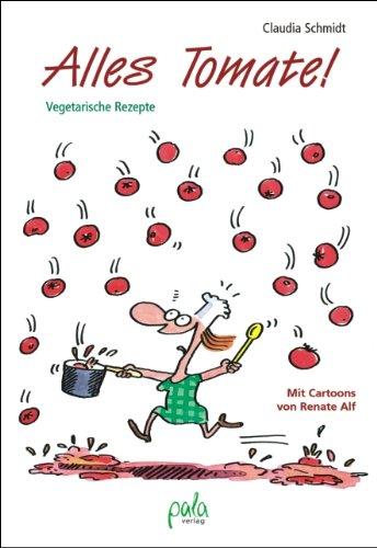 Alles Tomate! Vegetarische Rezepte