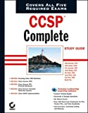 CCSP: Complete Study Guide (642-501, 642-511, 642-521, 642-531, 642-541)
