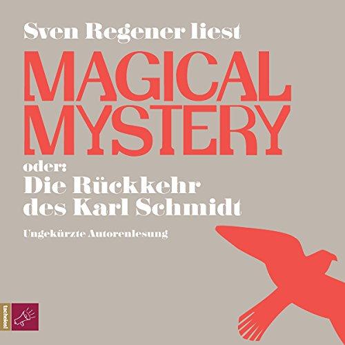 Magical Mystery oder Die Rückkehr des Karl Schmidt audiobook cover art