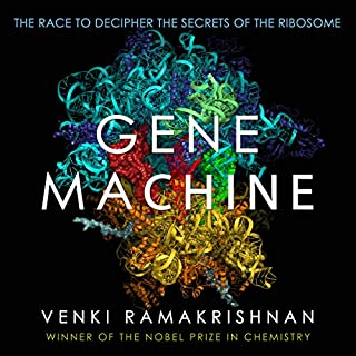 Gene Machine     The Race to Decipher the Secrets of the Ribosome              Written by:                                                                                                                                 Venki Ramakrishnan                               Narrated by:                                                                                                                                 Matthew Waterson                      Length: 8 hrs and 11 mins     Not rated yet     Overall 0.0
