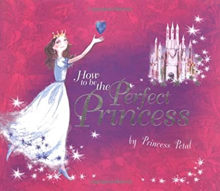 How to Be the Perfect Princess by Caitlin Matthews (2011-03-01)