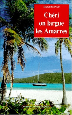 Chéri on largue les amarres !