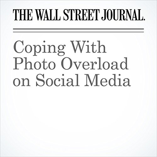 Coping With Photo Overload on Social Media | Elizabeth Bernstein