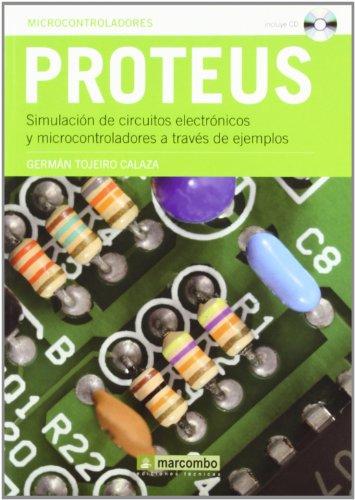 Proteus: Simulación de circuitos electrónicos y microcontroladores a través de ejemplos