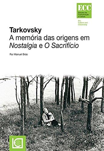 Tarkovsky. A memória das origens em Nostalgia e O Sacrifício