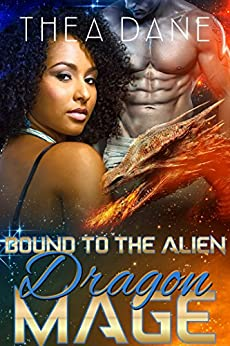 Bound to the Alien Dragon Mage: Sci-Fi Alien Romance (Dragons of Ozar Book 4) by [Thea Dane]