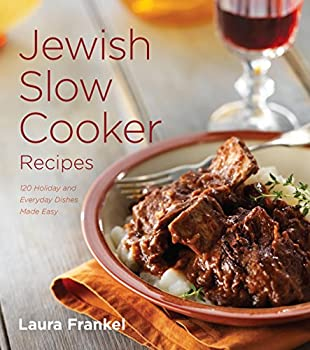 Jewish Slow Cooker Recipes  120 Holiday and Everyday Dishes Made Easy