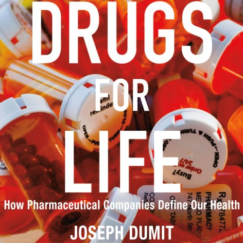 Drugs for Life: How Pharmaceutical Companies Define Our Health audiobook cover art