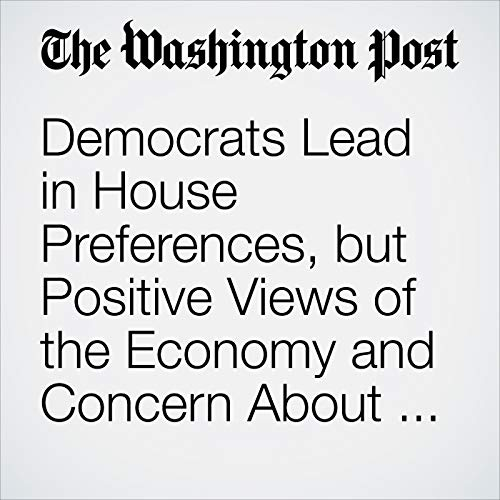 Democrats Lead in House Preferences, but Positive Views of the Economy and Concern About Border Security May Buoy Republicans, Poll Finds audiobook cover art