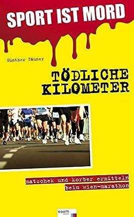 Sport ist Mord: Tödliche Kilometer: Matschek und Korber ermitteln beim Wien-Marathon