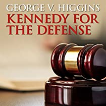 Kennedy For The Defense Audiobook By George V Higgins