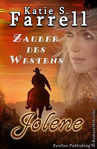 Jolene – Zauber des Westens: Romantik-Thriller in Colorado (»Die Dawsons« 1)