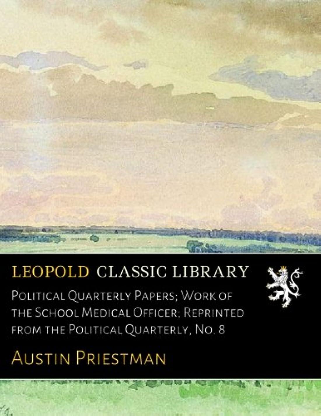 安定しました呪い安定しましたPolitical Quarterly Papers; Work of the School Medical Officer; Reprinted from the Political Quarterly, No. 8