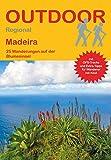 Madeira: 25 Wanderungen auf der Blumeninsel (Outdoor Regional)