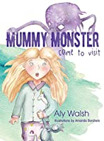 Mummy Monster Came To Visit