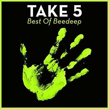 Take 5 - Best Of Beedeep